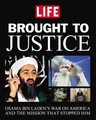 Brought to Justice: Osama Bin Laden's War on America and the Mission That Stopped Him (Hardback)