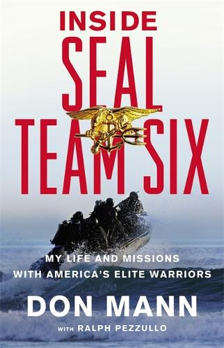 Inside Seal Team Six: My Life and Missions with America's Elite Warriors - SEAL Team Six (Paperback)