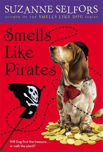 Smells Like Pirates: Number 3 in series - Smells Like Dog (Paperback)