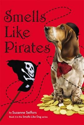 Smells Like Pirates - Smells Like Dog 3 (Hardback)