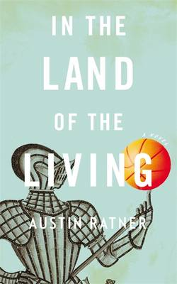 In the Land of the Living (Hardback)