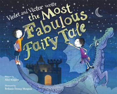 Violet and Victor Write the Most Fabulous Fairy Tale (Hardback)