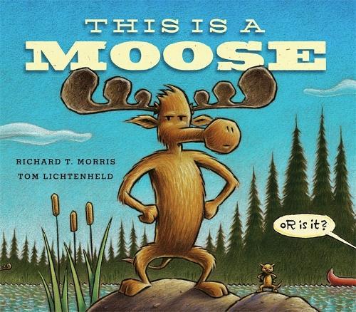 This is a Moose (Hardback)