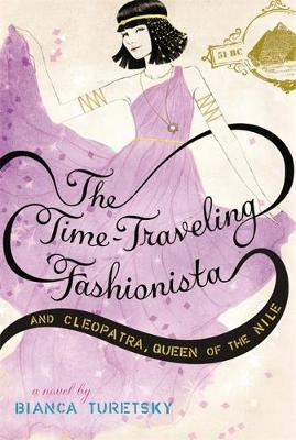 The Time-Traveling Fashionista And Cleopatra, Queen Of The Nile - Time-Traveling Fashionista (Paperback)