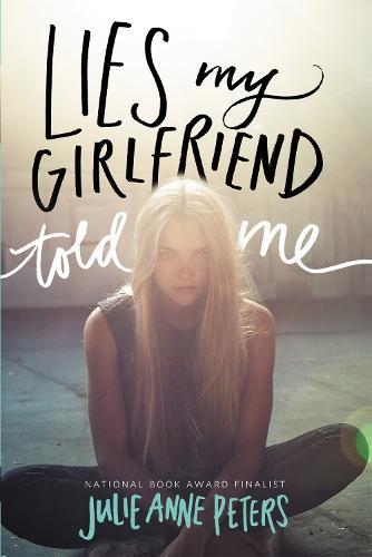 Lies My Girlfriend Told Me (Paperback)