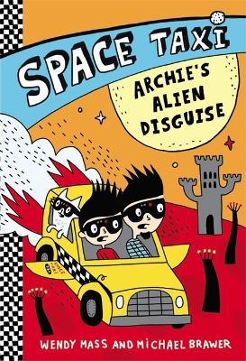 Space Taxi: Archie's Alien Disguise - Space Taxi (Hardback)