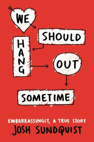 We Should Hang Out Sometime (Hardback)