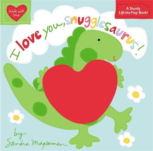 I Love You, Snugglesaurus! (Hardback)