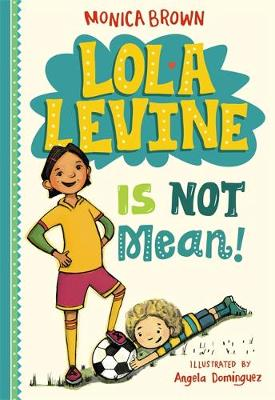 Lola Levine Is Not Mean! - Lola Levine (Hardback)