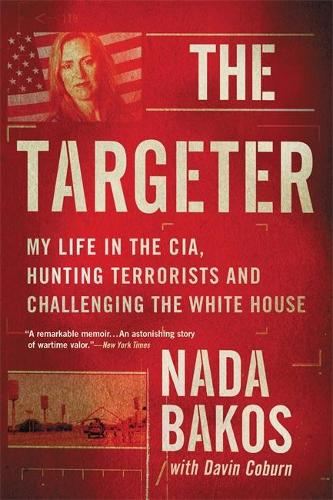 The Targeter: My Life in the CIA, Hunting Terrorists and Challenging the White House (Paperback)