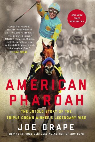American Pharoah: The Untold Story of the Triple Crown Winner's Legendary Rise (Paperback)