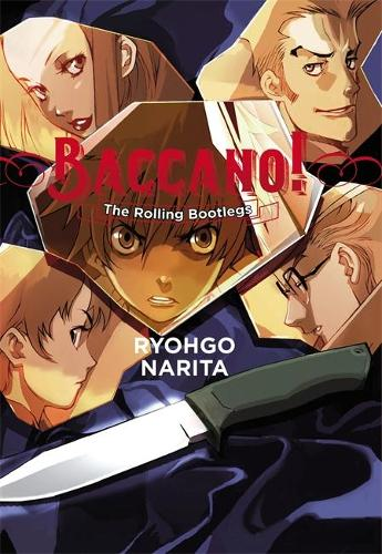 Baccano!, Vol. 1 (light novel): The Rolling Bootlegs (Hardback)