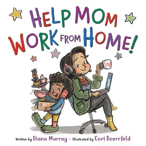 Help Mom Work from Home! (Hardback)