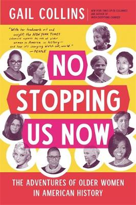 No Stopping Us Now: The Adventures of Older Women in American History (Paperback)