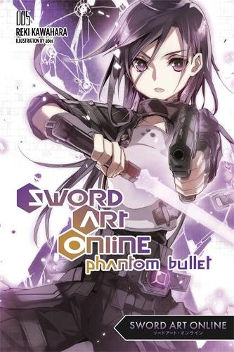 Sword Art Online 5: Phantom Bullet (light novel) (Paperback)