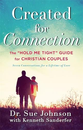 "Created for Connection: The ""Hold Me Tight"" Guide for Christian Couples (Hardback)"
