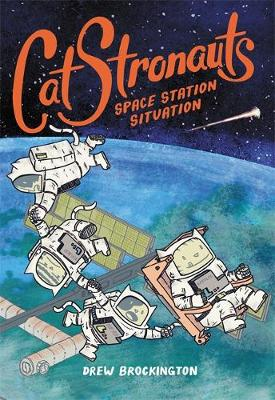 CatStronauts: Space Station Situation - Catstronauts (Hardback)