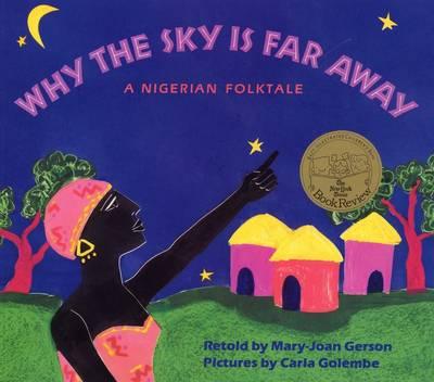 Why The Sky Is Far Away: A Nigerian Folktale (Hardback)