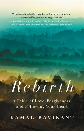 Rebirth: A Fable of Love, Forgiveness, and Following Your Heart (Paperback)