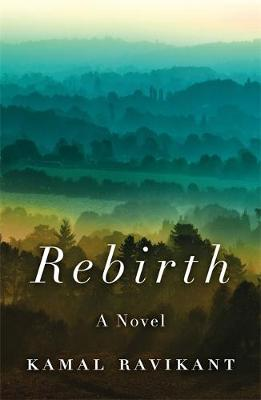 Rebirth: A Fable of Love, Forgiveness, and Following Your Heart (Hardback)