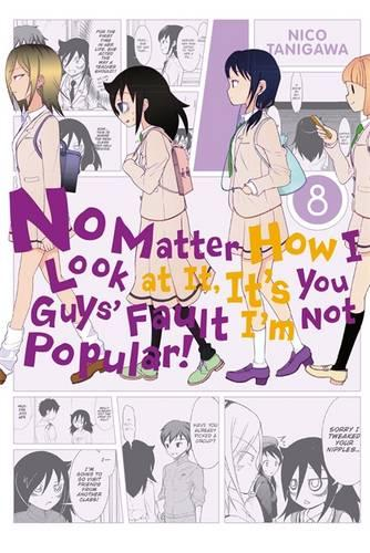 No Matter How I Look at It, It's You Guys' Fault I'm Not Popular!, Vol. 8 (Paperback)