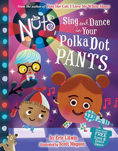 The Nuts: Sing and Dance in Your Polka-Dot Pants (Hardback)