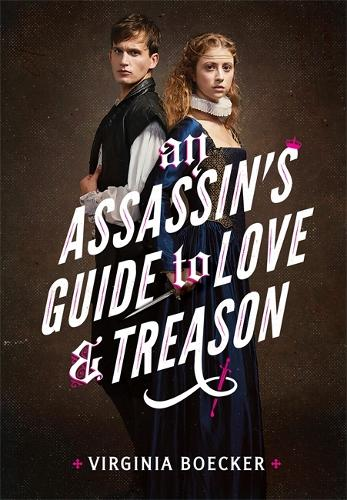 An Assassin's Guide to Love and Treason (Hardback)