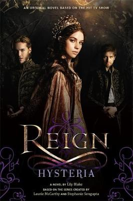 Reign: Hysteria - Reign (Paperback)