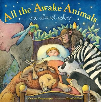 All the Awake Animals are Almost Asleep (Hardback)