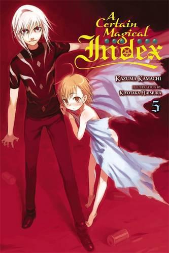 A Certain Magical Index, Vol. 5 (light novel) (Paperback)