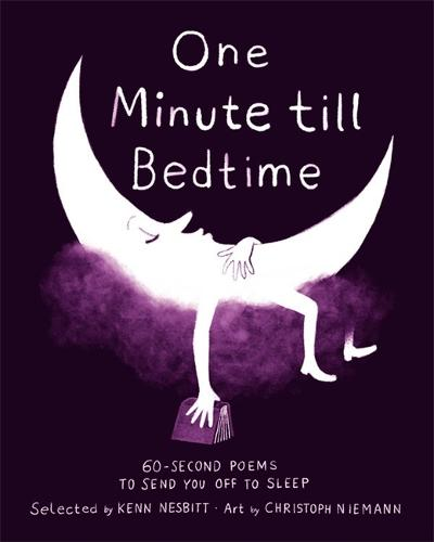 One Minute Till Bedtime: 60-Second Poems to Send You off to Sleep (Hardback)