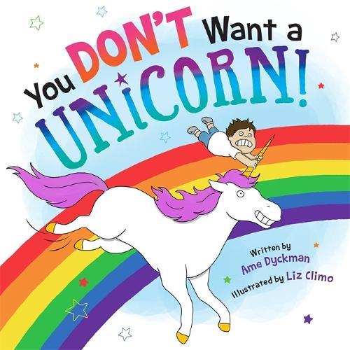 You Don't Want a Unicorn! (Hardback)