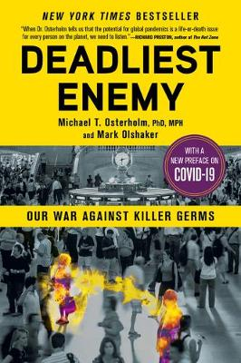 Deadliest Enemy: Our War Against Killer Germs (Paperback)