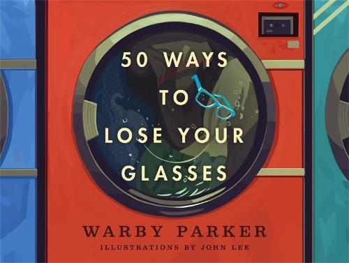 50 Ways To Lose Your Glasses (Hardback)