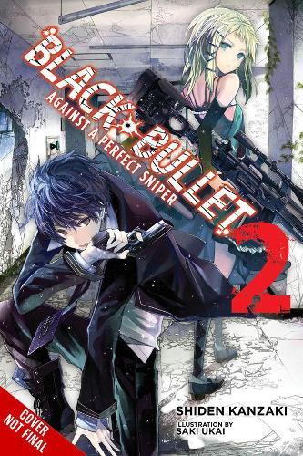Black Bullet, Vol. 2 (light novel): Against a Perfect Sniper (Paperback)