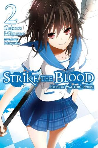 Strike the Blood, Vol. 2 (light novel): From the Warlord's Empire (Paperback)