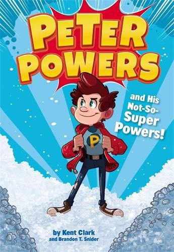 Peter Powers and His Not-So-Super Powers - Peter Powers (Paperback)