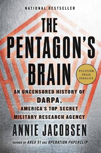 The Pentagon's Brain: An Uncensored History of DARPA, America's Top-Secret Military Research Agency (Paperback)