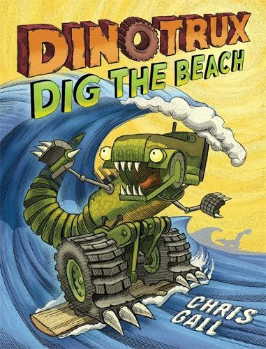Dinotrux Dig the Beach - Dinotrux (Hardback)