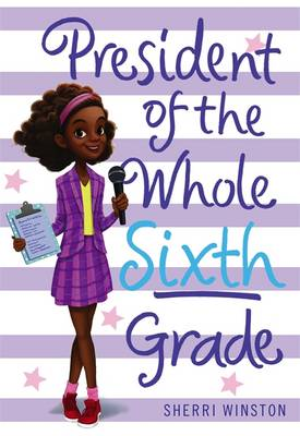 President of the Whole Sixth Grade - President (Hardback)