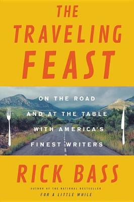 The Traveling Feast: On the Road and at the Table with My Heroes (Paperback)