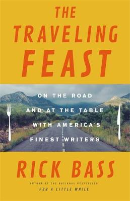 The Traveling Feast: On the Road and at the Table with My Heroes (Hardback)