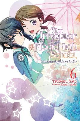 The Irregular at Magic High School, Vol. 6 (light novel) (Paperback)
