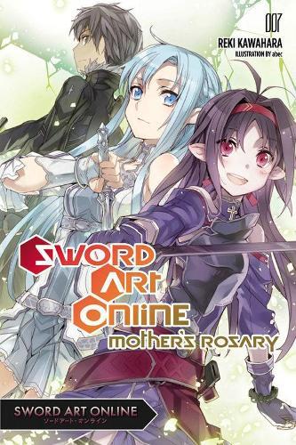 Sword Art Online 7 (light novel): Mother's Rosary (Paperback)