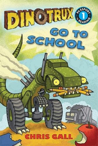 Dinotrux go to School - Dinotrux (Paperback)