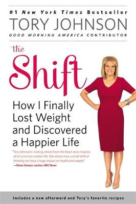 The Shift: How I Finally Lost Weight and Discovered a Happier Life (Paperback)