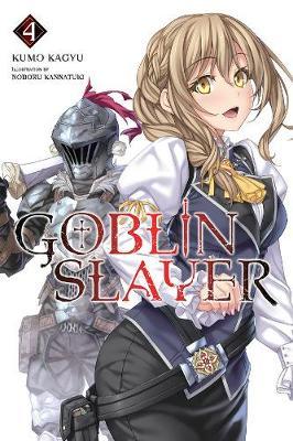 Goblin Slayer Vol. 4 (light novel) (Paperback)