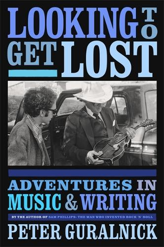 Looking To Get Lost: Adventures in Music and Writing (Hardback)
