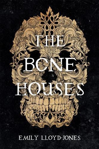 The Bone Houses (Hardback)
