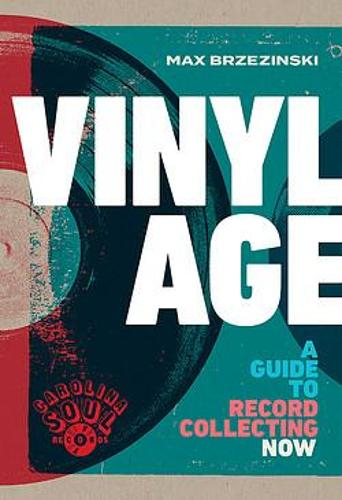 Vinyl Age: A Guide to Record Collecting Now (Hardback)